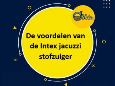 Intex jacuzzi stofzuiger gebruiken? tips en uitleg over het gebruik van een intex jacuzzi stofzuiger