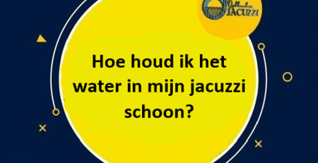 Wateronderhoud opblaasbare jacuzzi, het onderhoud van water jacuzzi handige tips en uitleg